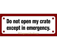 Do Not Open My Crate Sign