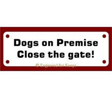 Dogs On Premise Close Gate Sign