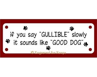 Good Dog Sign